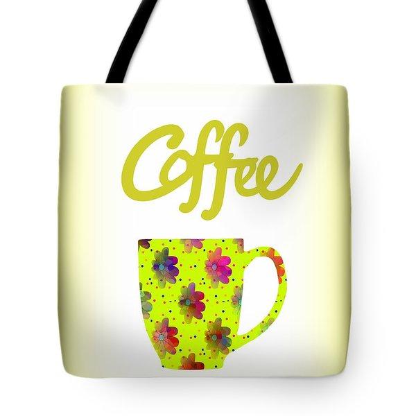 Wake Up To Coffee Tote Bag