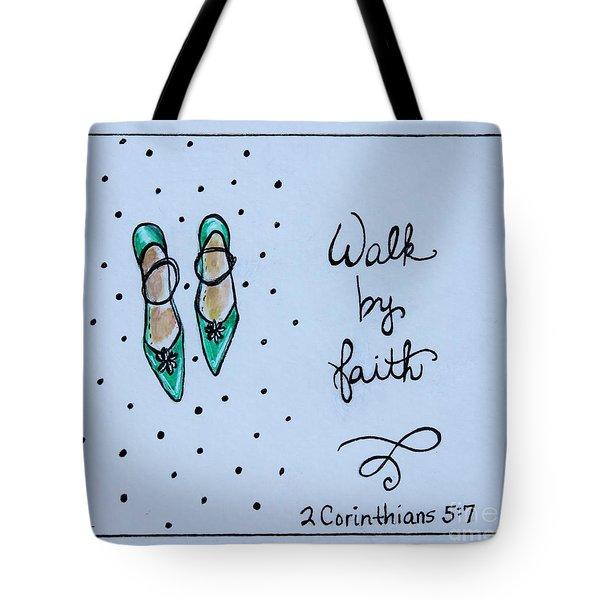 Walk By Faith Tote Bag