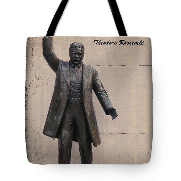 Walk Softly And Carry A Big Stick Tote Bag by Bill Cannon