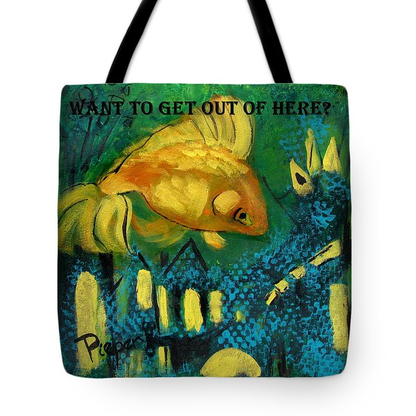 Want To Get Out Of Here Tote Bag by Betty Pieper