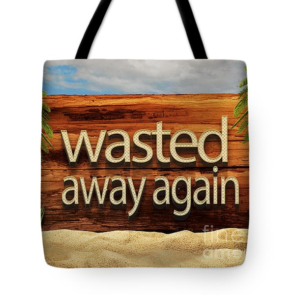 Wasted Away Again Jimmy Buffett Tote Bag