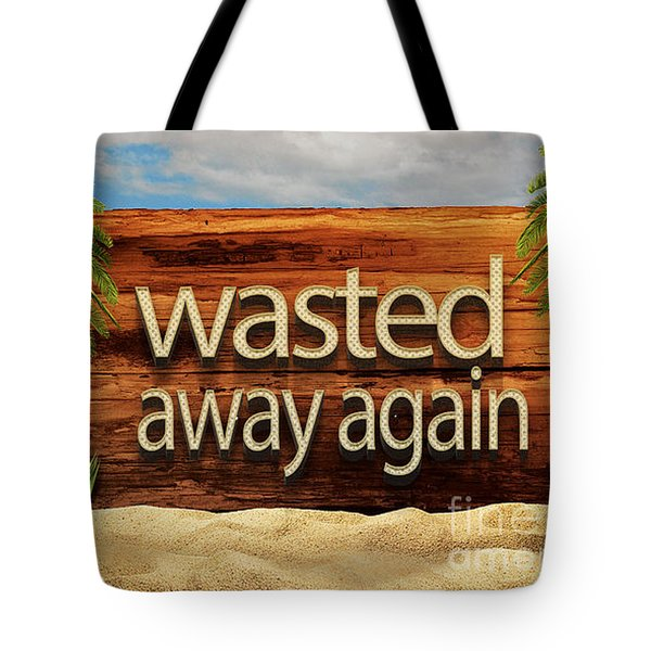Wasted Away Again Jimmy Buffett Tote Bag