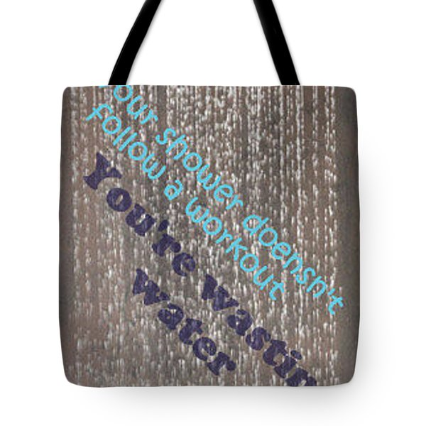 Wastingwaterwithoutworkout Tote Bag