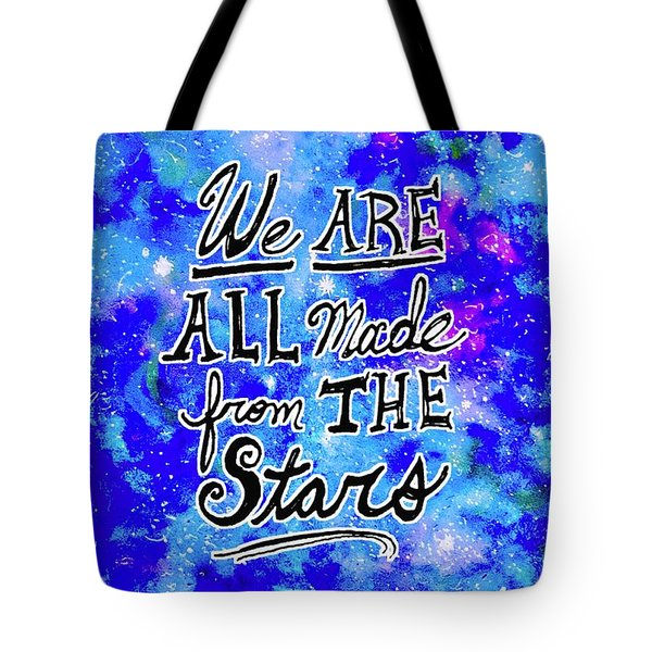 We Are All Made From The Stars Tote Bag