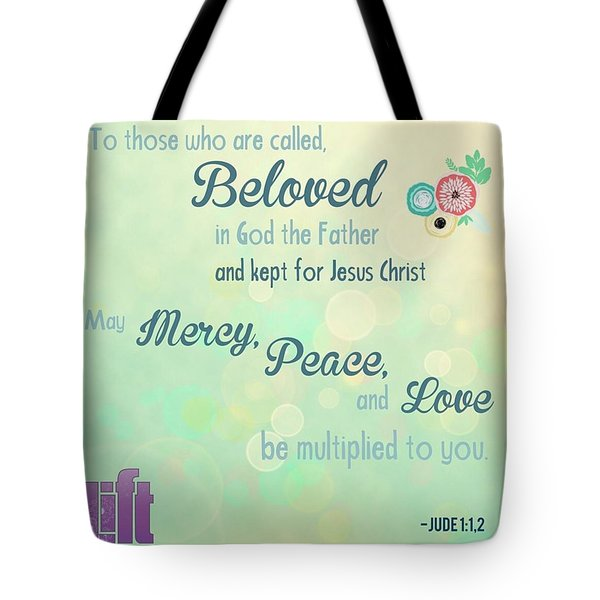 We Are God's #beloved. He Wants Us To Tote Bag