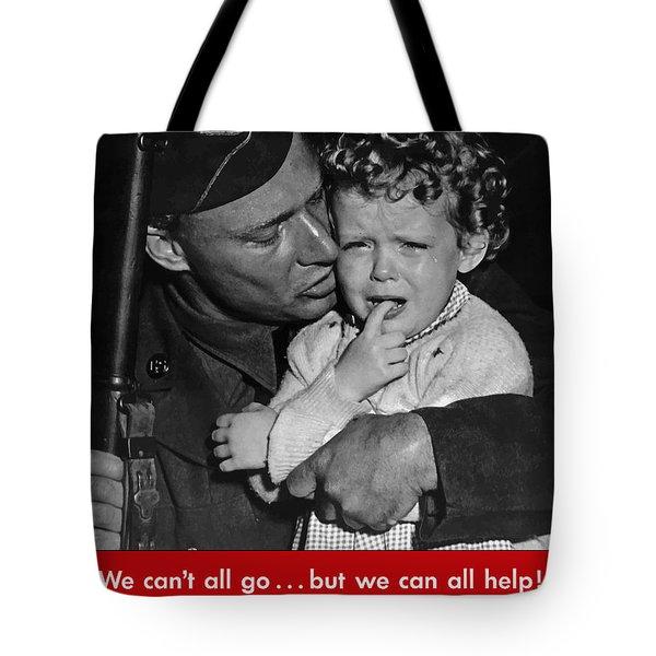 We Can't All Go - Ww2 Propaganda  Tote Bag