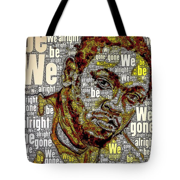 We Gone Be Alright Tote Bag