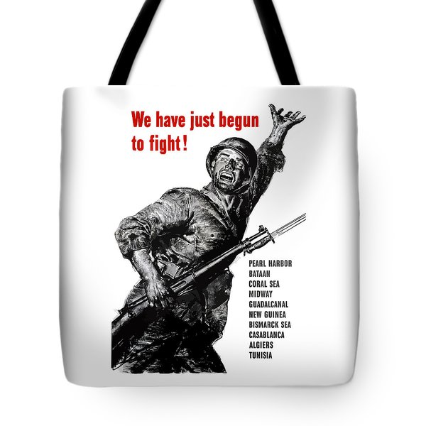 We Have Just Begun To Fight -- Ww2 Tote Bag