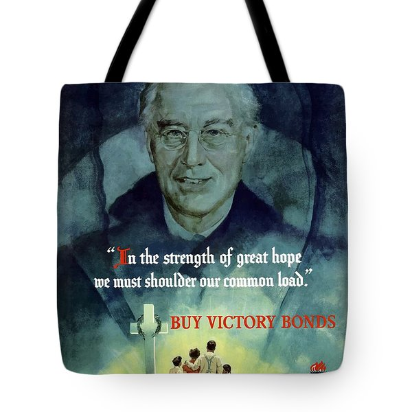 We Must Shoulder Our Common Load Tote Bag