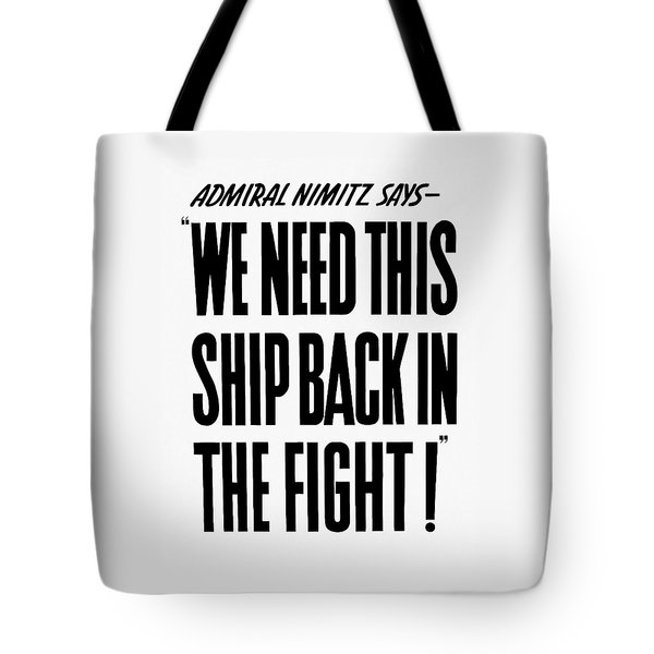 We Need This Ship Back In The Fight  Tote Bag by War Is Hell Store