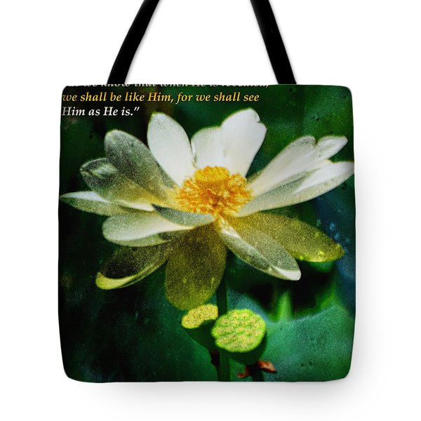 We Shall See Him Tote Bag