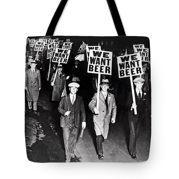 We Want Beer - Prohibition C. 1932 Tote Bag