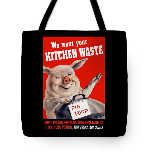We Want Your Kitchen Waste Pig  Tote Bag by War Is Hell Store