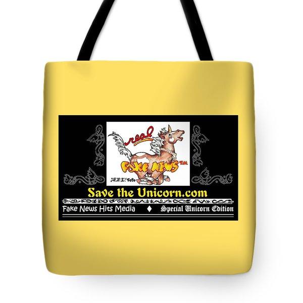Real Fake News At Savetheunicorn.com Tote Bag