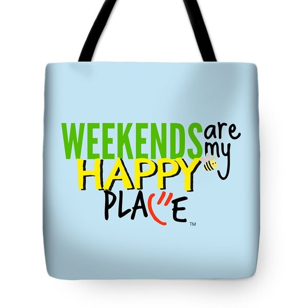 Weekends Are My Happy Place Tote Bag by Shelley Overton