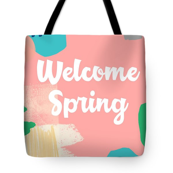 Welcome Spring- Colorful Art By Linda Woods Tote Bag