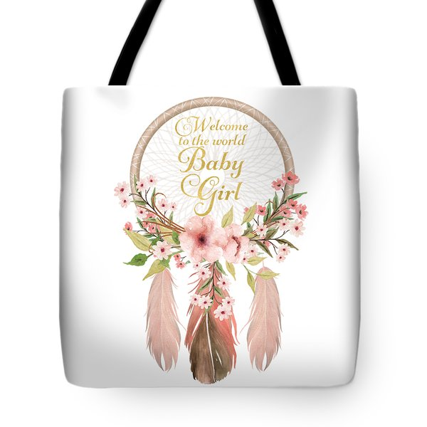 Welcome To The World Baby Girl Dreamcatcher Tote Bag
