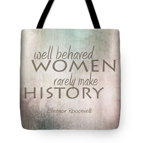Tote Bag featuring the digital art Well Behaved Women by Ann Powell