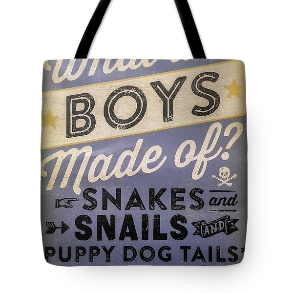 What Are Boys Made Of Signage Art Tote Bag