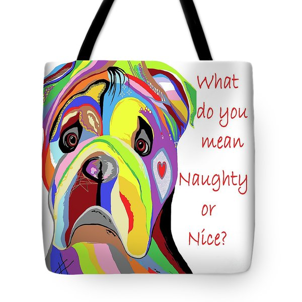 What Do You Mean Naughty Or Nice? Tote Bag