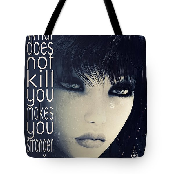 What Does Not Kill You Tote Bag