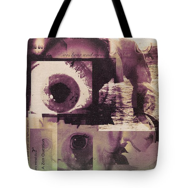 What Does The Eye See Tote Bag by Cathy Anderson