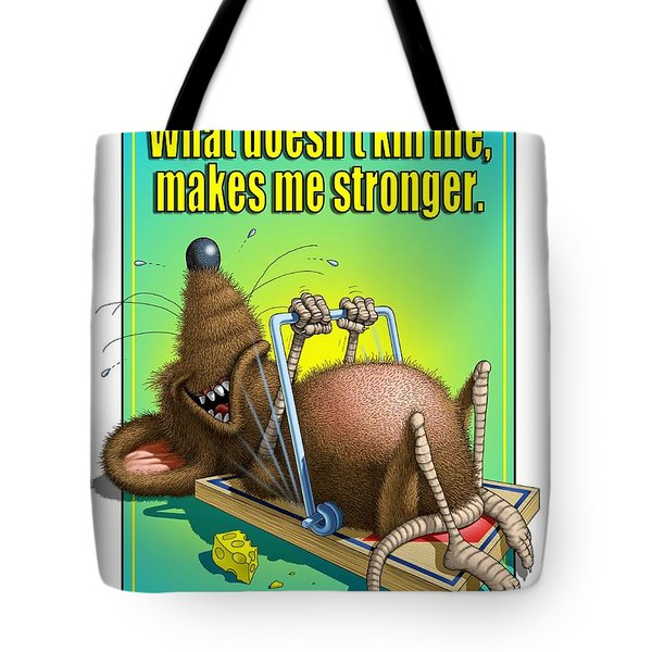 What Doesn't Kill Me... Tote Bag