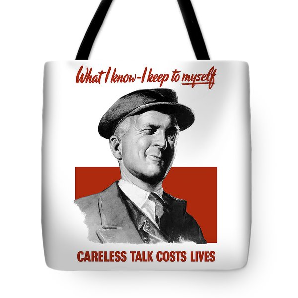 What I Know I Keep To Myself Tote Bag by War Is Hell Store