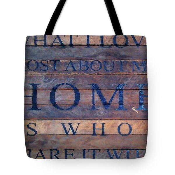 Tote Bag featuring the digital art What I Love Most About My Home by Chris Flees