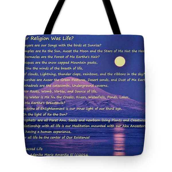 What If Our Religion Was Life Tote Bag
