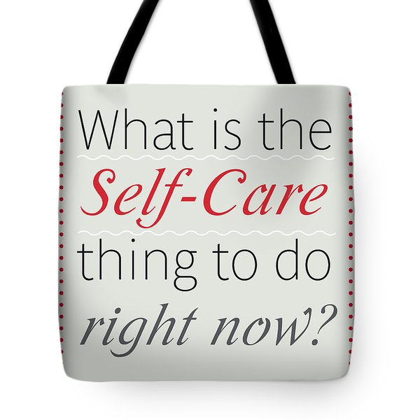 What Is The Self-care Thing To Do Right Now? Tote Bag