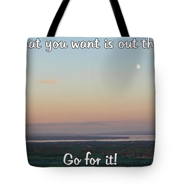Tote Bag featuring the photograph What You Want Is Out There by Colin Clarke