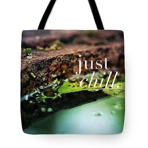 Whatever Is Going On, Just Chill Tote Bag by Crystal Rayburn