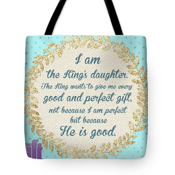 whatever Is Good And Perfect Is A Tote Bag
