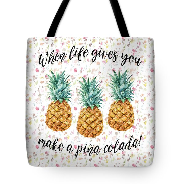 When Life Gives You Pineapple Make A Pina Colada Tote Bag