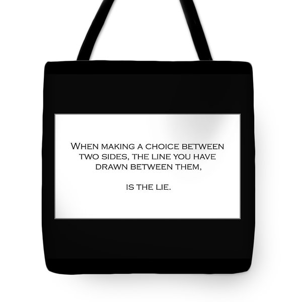 When Making A Choice Between Two Sides... Tote Bag
