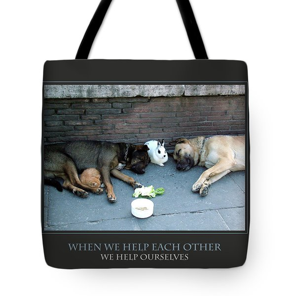 When We Help Each Other Tote Bag