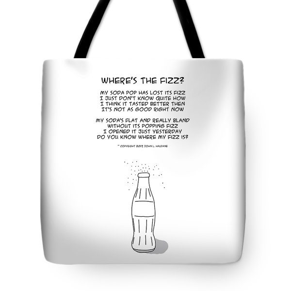 Tote Bag featuring the drawing Where Is The Fizz by John Haldane