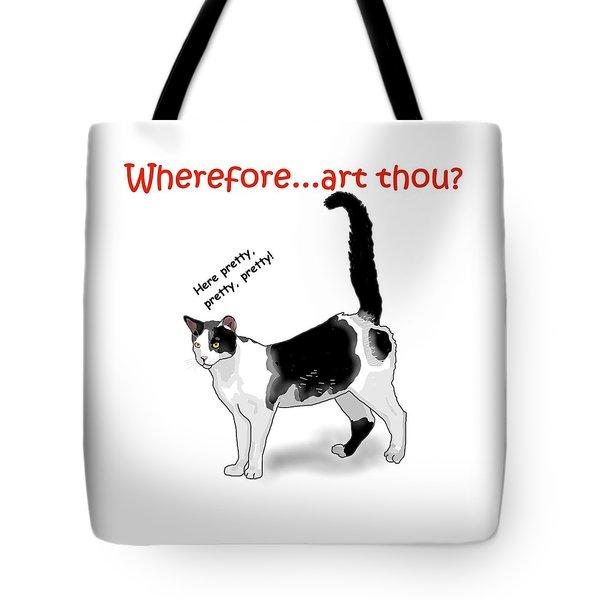 Wherefore...art Thou? Tote Bag