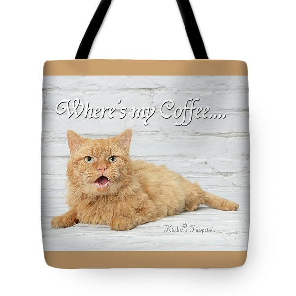 Where's My Coffee? Tote Bag