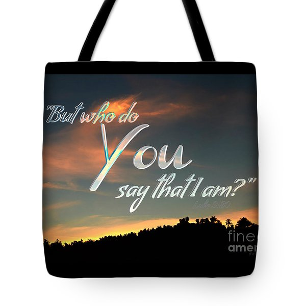 Who Do You Say That I Am Tote Bag by Sharon Soberon