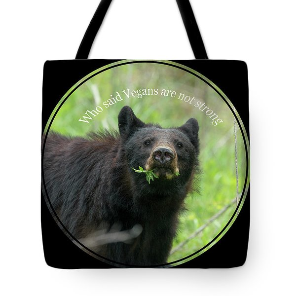 Who Said Vegans Are Not Strong Tote Bag