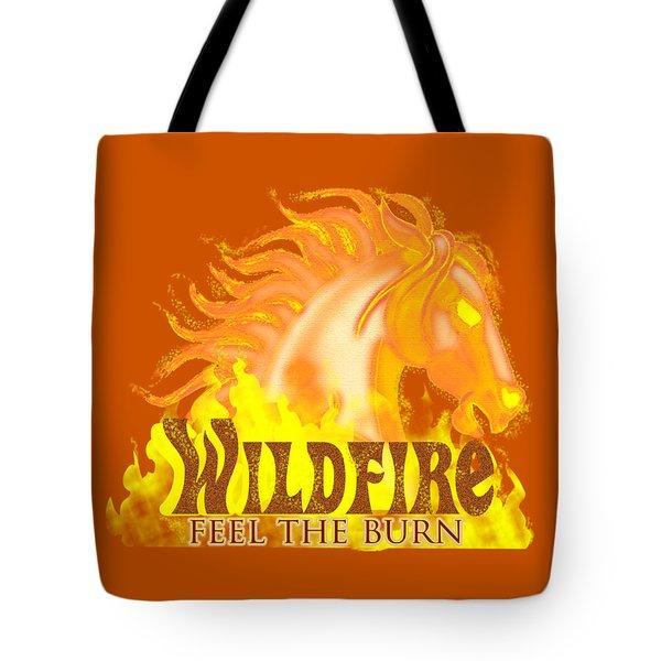 Wildfire - Feel The Burn Tote Bag