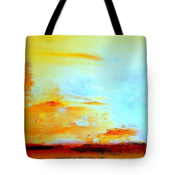 Windy Weather  I Am Gone..blown Away Tote Bag by VIVA Anderson