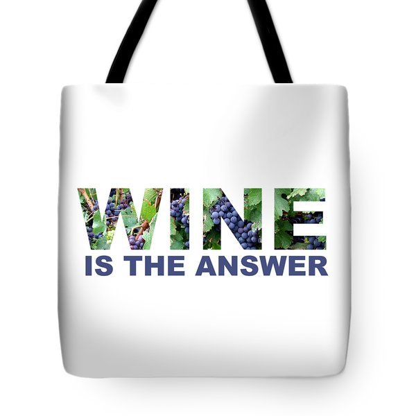 Wine Is The Answer Tote Bag