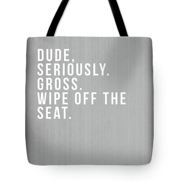 Wipe Off The Seat- Art By Linda Woods Tote Bag