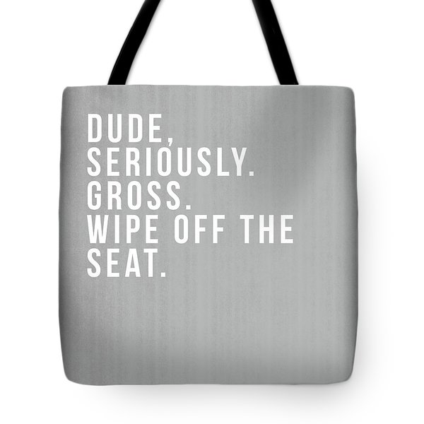 Wipe Off The Seat- Art By Linda Woods Tote Bag