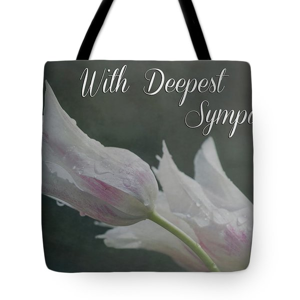 Tote Bag featuring the photograph With Deepest Sympathy by Teresa Wilson