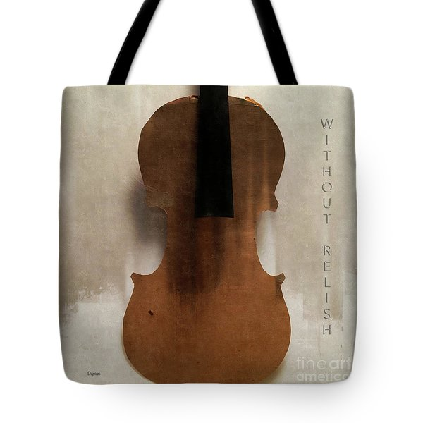 Without Relish  Tote Bag