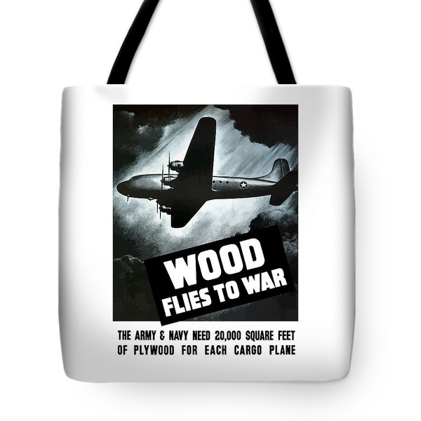 Wood Flies To War Tote Bag by War Is Hell Store